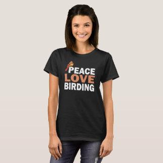 Peace Love Birding Bird Watching Gift T-Shirt