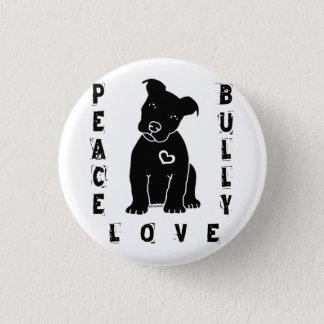 Peace Love Bully© Button
