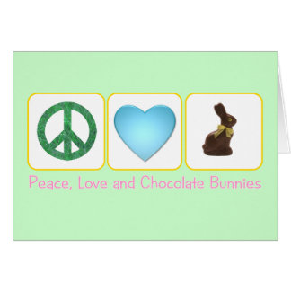 Peace Love Chocolate Bunnies Card