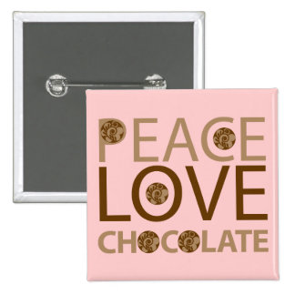 Peace Love Chocolate Pinback Buttons