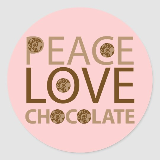 Peace Love Chocolate Classic Round Sticker