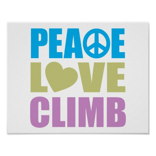 Peace Love Climb Posters