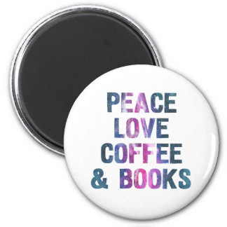 Peace love coffee and books 2 inch round magnet