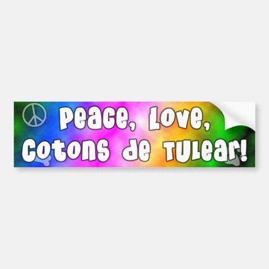 Peace Love Cotons de Tulear Bumper Sticker