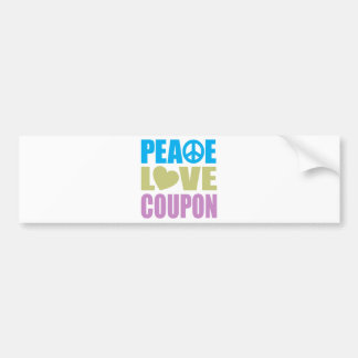 Peace Love Coupon Bumper Stickers