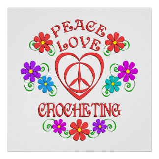 Peace Love Crocheting Poster