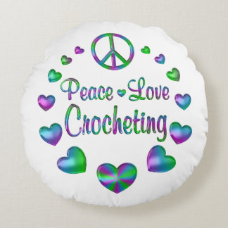 Peace Love Crocheting Round Pillow