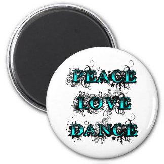 Peace Love Dance Magnet