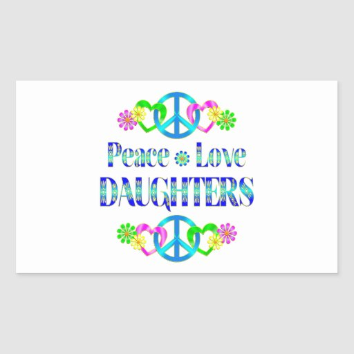 Peace Love Daughters Rectangular Sticker