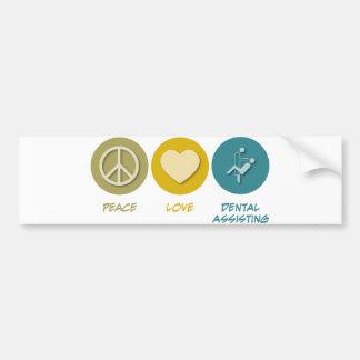 Peace Love Dental Assisting Bumper Sticker