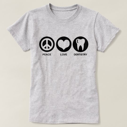 Peace Love Dentistry T-Shirt