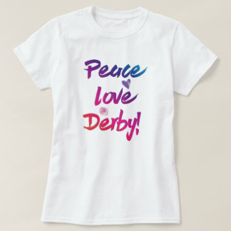 Peace Love Derby Famous Horse Race Festive T-Shirt