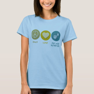 Peace Love Diet and Nutrition T-Shirt