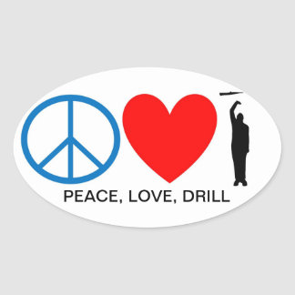 PEACE, LOVE, DRILL OVAL STICKER