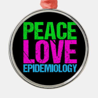 Peace Love Epidemiology Metal Ornament