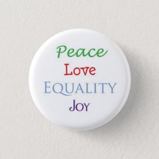 Peace Love Equality Joy 1 Inch Round Button