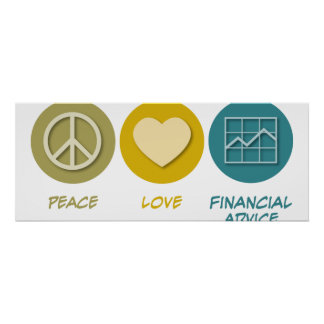 Peace Love Financial Advice Poster