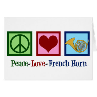 Peace Love French Horn Card