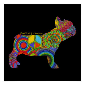 """""""Peace Love & Frenchies"""" Pop Art Poster Perfect Poster"""