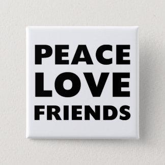 Peace Love Friends 2 Inch Square Button