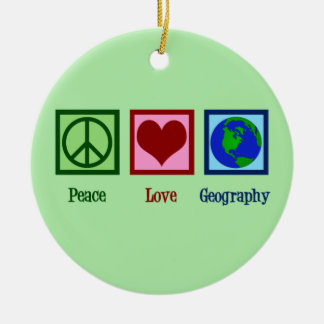 Peace Love Geography Teacher Ceramic Ornament
