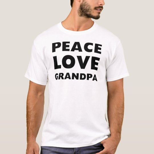 Peace Love Grandpa T-Shirt