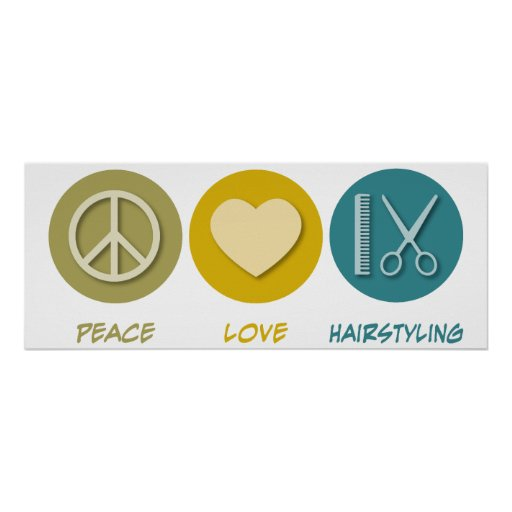 Peace Love Hairstyling Print