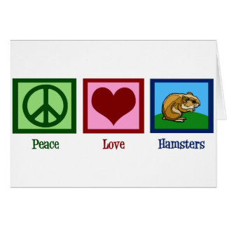 Peace Love Hamsters Card