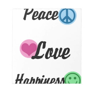 Peace Love Happiness Notepad