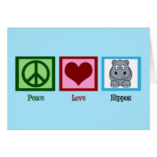Peace Love Hippos Card
