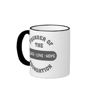 Peace, Love, Hope start with me as the foundation Coffee Mugs