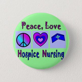 Peace, Love, Hospice Nursing 2 Inch Round Button