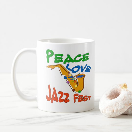 Peace Love Jazz Fest  add text Coffee Mug