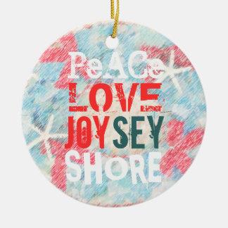PEACE LOVE JOY(SEY) JERSEY SHORE ROUND CERAMIC ORNAMENT