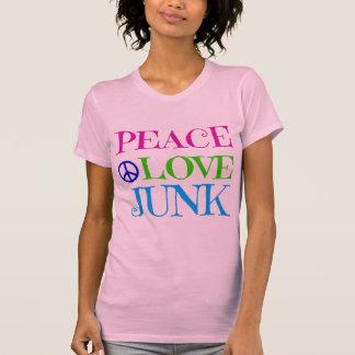 Peace Love Junk T-shirts