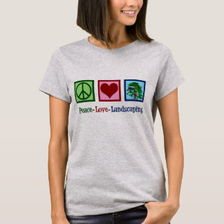 Peace Love Landscaping T-Shirt