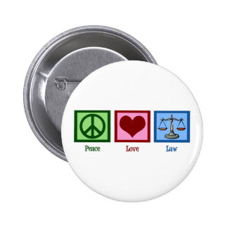Peace Love Law 2 Inch Round Button