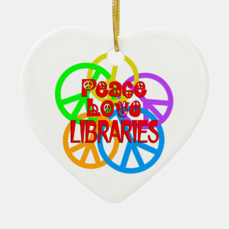 Peace Love Libraries Ceramic Ornament