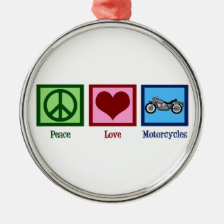 Peace Love Motorcycles Metal Ornament