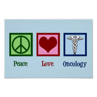 Peace Love Oncology Poster