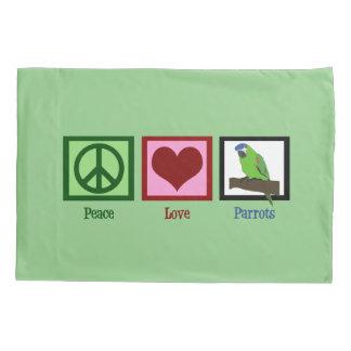 Peace Love Parrots Pillowcase