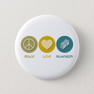 Peace Love Philanthropy 2 Inch Round Button