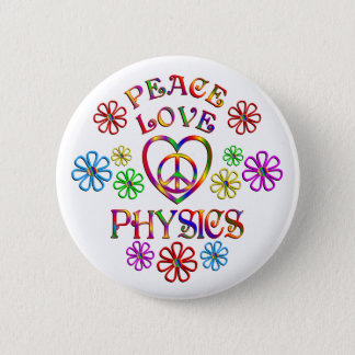 Peace Love Physics 2 Inch Round Button