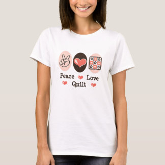 Peace Love Quilt T shirt