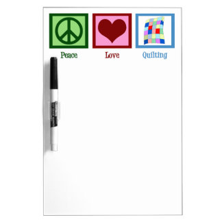 Peace Love Quilting Dry Erase Board