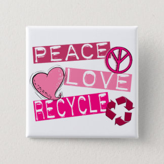 PEACE LOVE RECYCLE 3 T-Shirts & Gifts 2 Inch Square Button