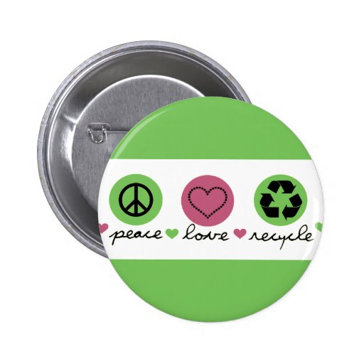 Peace, Love, Recycle Pinback Button