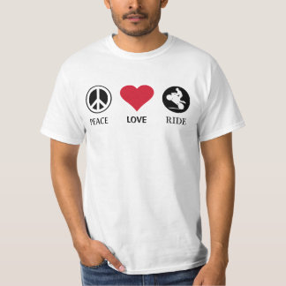 Peace, Love, Ride. T-Shirt