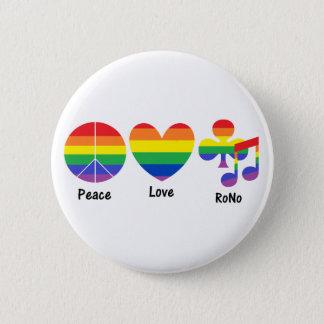 Peace, Love, RoNo Pin