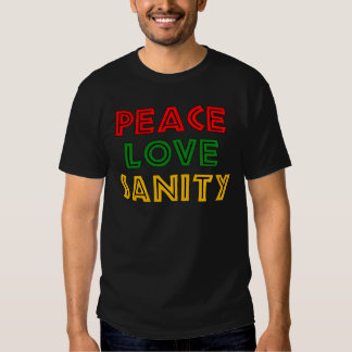 Peace Love Sanity Tshirts
